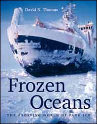 David N. Thomas - Frozen oceans. The floating world of pack ice