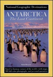 National Geographic Destinations. Antarctica. The last continent