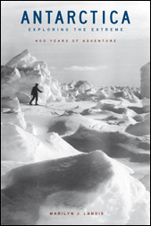 Antarctica: Exploring the Extreme. 400 Years of Adventure