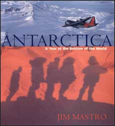 Jim Mastro, Antarctica. A year at the bottom of the world