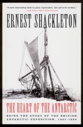 Ernest Shackleton - The heart of the Antarctic