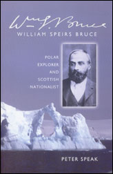 Peter Speak: William Speirs Bruce